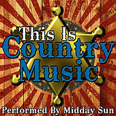 This Is Country Music de Midday Sun