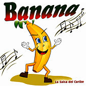 Banana - Single by La Salsa Del Caribe