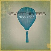 The Real by Nevertheless