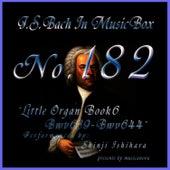 Bach In Musical Box 182 /  Little Organ Book6 BWV639-BWV644 - EP by Shinji Ishihara