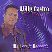 Me Bebi Tu Recuerdo de Willy Castro