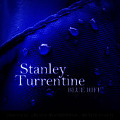 Blue Riff by Stanley Turrentine