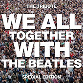 We All Together with the Beatles, The Tribute - Special Edition de We All Together