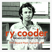 Broadcast from the Plant (Live) von Ry Cooder