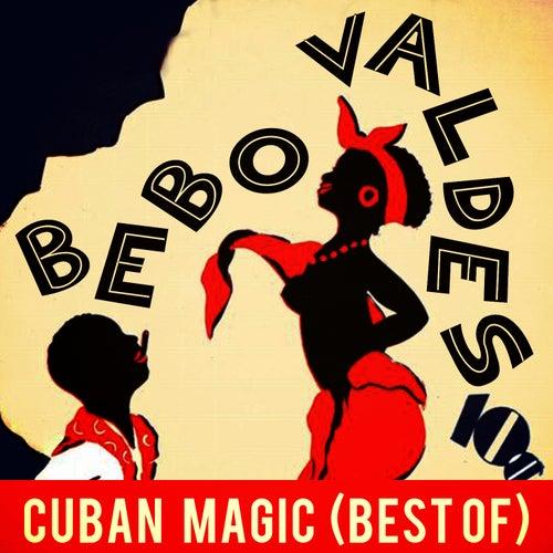 Cuban Magic (Best Of) by Bebo Valdes