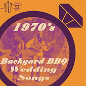 Tie the Knot Tunes Presents: 1970's Backyard Bbq Wedding Songs by Various Artists