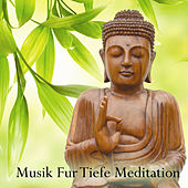 Musik Fur Tiefe Meditation von Various Artists