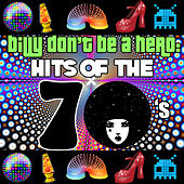 Billy Don't Be a Hero: Hits of the 70's von Various Artists