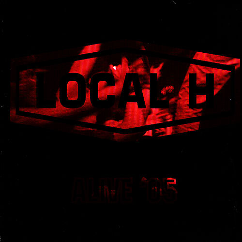 Alive '05 by Local H