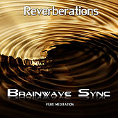 Reverberations - Deep Meditation with Horn Blast (Inception) by Brainwave-Sync
