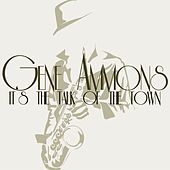 It's the Talk of the Town de Gene Ammons
