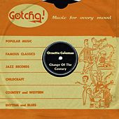 Change of the Century (Music for Every Mood) von Ornette Coleman