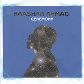 Ceremony by Raashan Ahmad