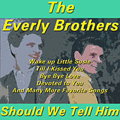 Should We Tell Him by The Everly Brothers