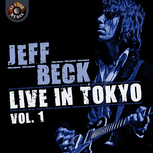 Jeff Beck Live in Tokyo 1999, Vol. 1 by Jeff Beck