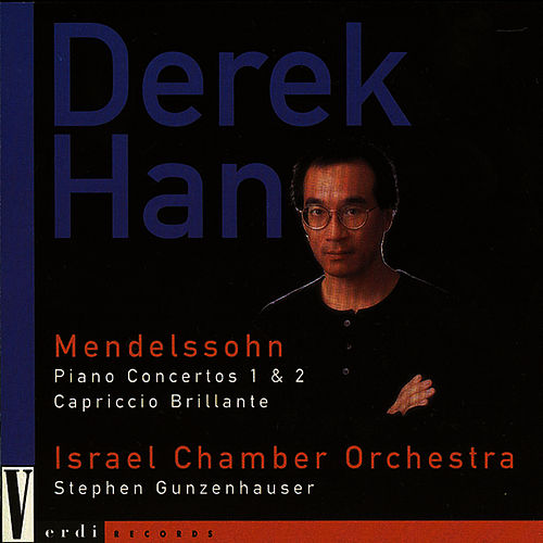 Mendelssohn Piano Concertos 1 & 2 by Derek Han