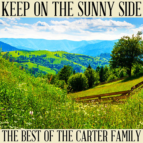 Keep on the Sunny Side: The Best Of by The Carter Family