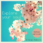 Explore Your Soul by Dr. Sergei Shaboutin