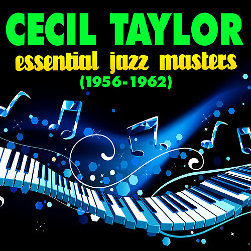 Essential Jazz Masters (1956-1962) by Cecil Taylor