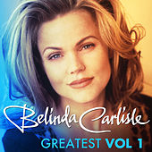 Greatest Vol.1 - Belinda Carlisle by Belinda Carlisle