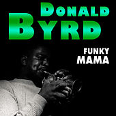 Funky Mama by Donald Byrd