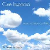 Cure Insomnia - Music to Help You Sleep by Dr. Sergei Shaboutin