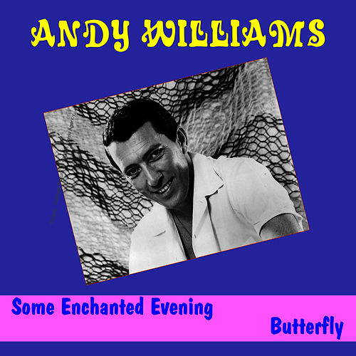 Some Enchanted Evening by Andy Williams
