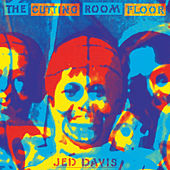 The Cutting Room Floor by Jed Davis
