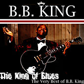 The King of Blues: The Very Best of BB King by B.B. King
