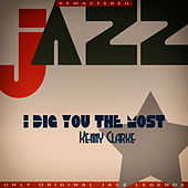 I Dig You the Most by Kenny Clarke