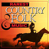 Rarest Country & Folk Music by Various Artists