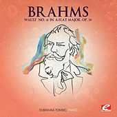 Brahms: Waltz No. 15 in A-Flat Major, Op. 39 (Digitally Remastered) by Dubravka Tomsic