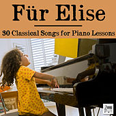 Fur Elise: 30 Classical Songs for Piano Lessons from Beethoven and Mozart to Chopin and Brahms by Various Artists