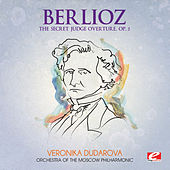 Berlioz: The Secret Judge Overture, Op. 3 (Digitally Remastered) by Orchestra of the Moscow Philharmonic