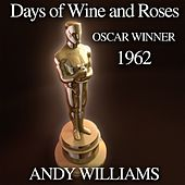 Days of Wine and Roses (Oscar Winner 1962) by Andy Williams