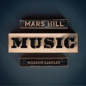 Mars Hill Music Worship Sampler by Various Artists