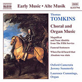 Choral and Organ Works by Thomas Tomkins