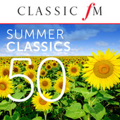 50 Summer Classics (By Classic FM) by Various Artists
