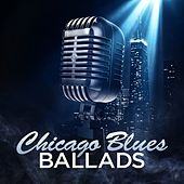 Chicago Blues Ballads de Various Artists
