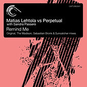 Remind Me (Matias Lehtola vs. Perpetual vs. Sandra Passero) (with Sandra Passero) by Matias Lehtola