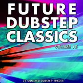 Future Dubstep Classics Vol 10 - EP by Various Artists