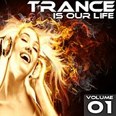 Trance Is Our Life - Volume 01 - EP by Various Artists