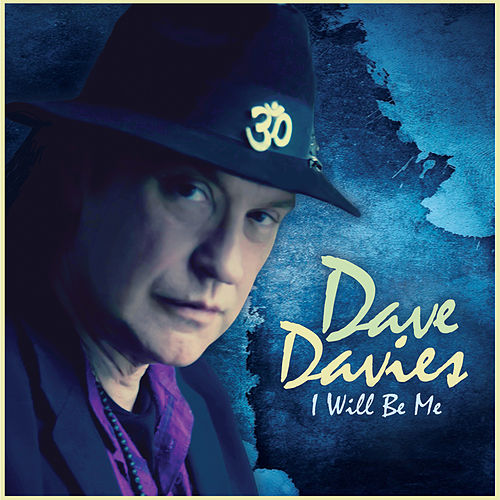 I Will Be Me by Dave Davies