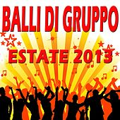 Balli di Gruppo Estate 2013 von Various Artists
