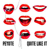 Quite Like It de Peyote