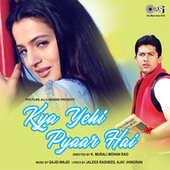 Kya Yehi Pyaar Hai (Original Motion Picture Soundtrack) by Various Artists