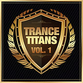 Trance Titans, Vol. 1 by Various Artists