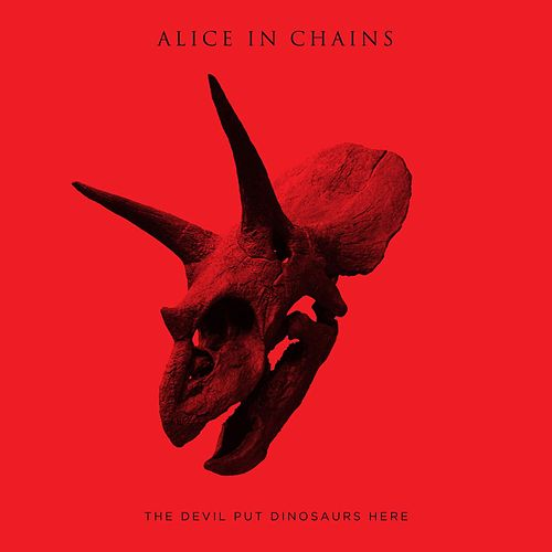 The Devil Put Dinosaurs Here by Alice in Chains