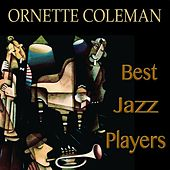 Best Jazz Players (Remastered) by Ornette Coleman