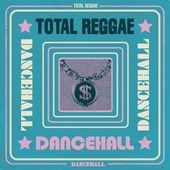 Total Reggae: Dancehall de Various Artists